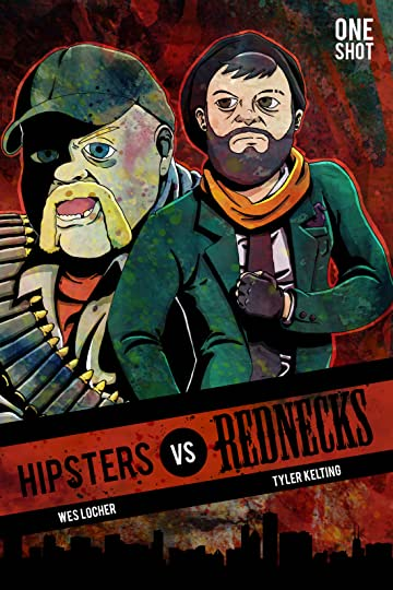 Hipsters Vs. Rednecks #1