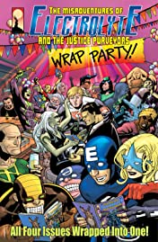 The Misadventures of Electrolyte and The Justice Purveyors Vol. 1: Wrap Party