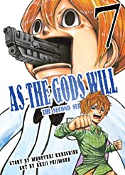 As The Gods Will: The Second Series Vol. 7