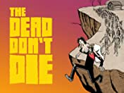 The Dead Don't Die #4