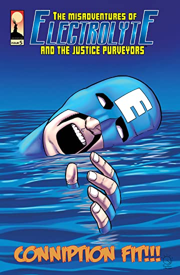 The Misadventures of Electrolyte and The Justice Purveyors #5