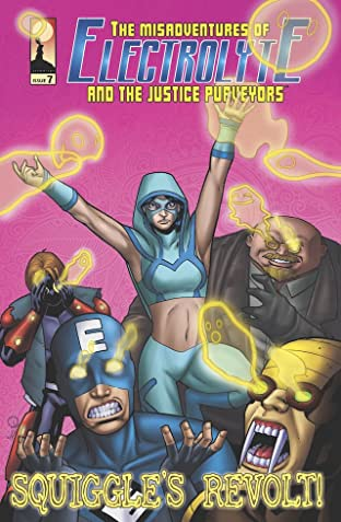 The Misadventures of Electrolyte and The Justice Purveyors #7