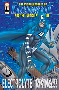 The Misadventures of Electrolyte and The Justice Purveyors #6