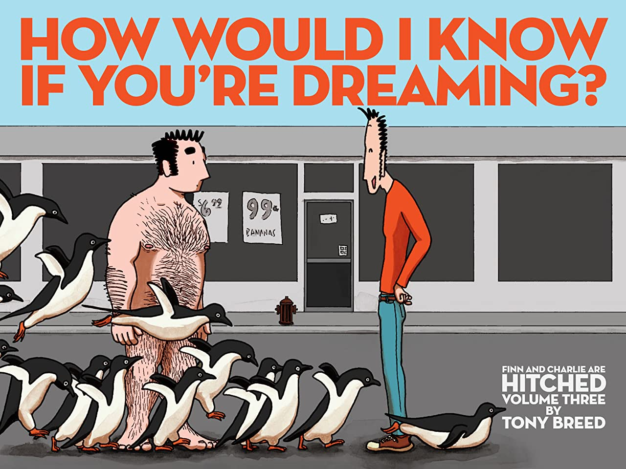 Finn and Charlie are Hitched Vol. 3: How Would I Know if You're Dreaming?