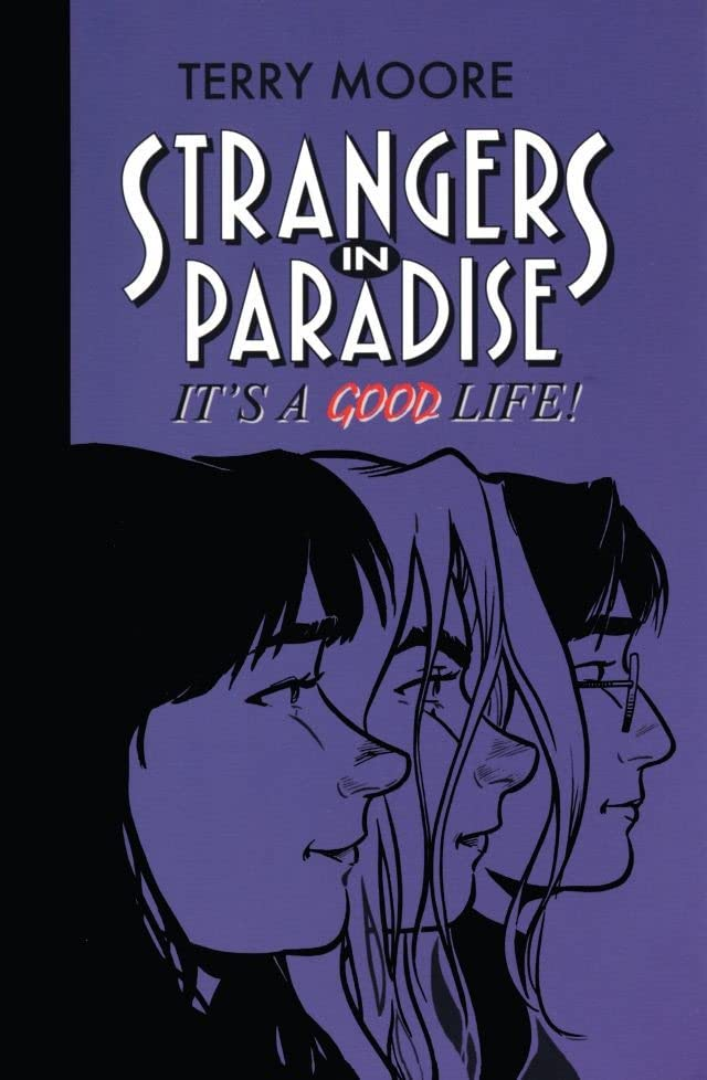 Strangers in Paradise Vol. 3: It's a Good Life