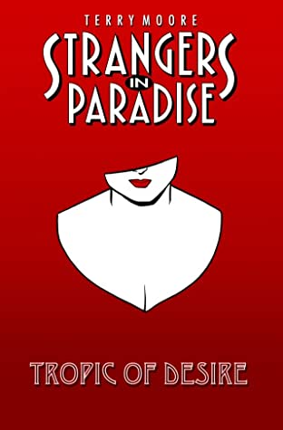 Strangers In Paradise Tome 10: Tropic of Desire