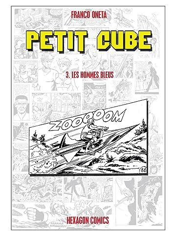 PETIT CUBE Vol. 3: Les Hommes bleus