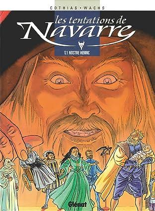 Les Tentations de Navarre Vol. 1: Nostre Henric