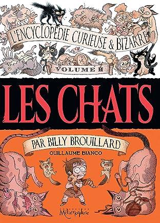 L'Encyclopédie curieuse et bizarre par Billy Brouillard Vol. 2: Les Chats
