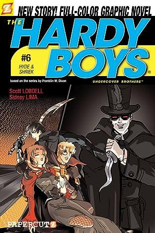 The Hardy Boys Vol. 6: Hyde & Shreik