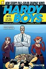 The Hardy Boys Vol. 15: Live Free, Die Hardy!