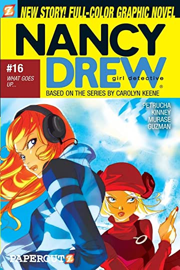 Nancy Drew Vol. 16: What Goes Up