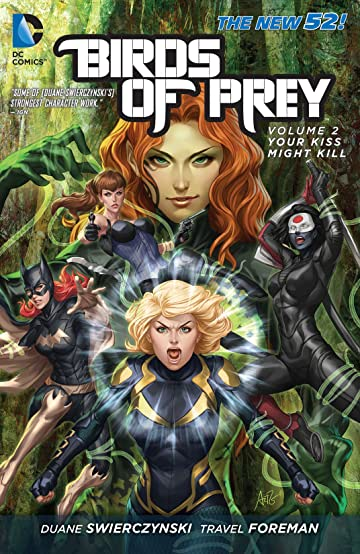 Birds of Prey (2011-2014) Vol. 2: Your Kiss Might Kill