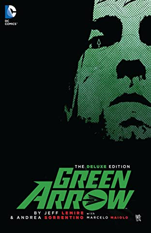 Green Arrow (2011-) By Jeff Lemire and Andrea Sorrentino Deluxe Edition