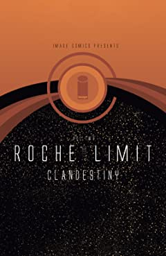 Roche Limit: Clandestiny Vol. 2
