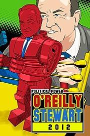 Political Power: O'Reilly Stewart 2012