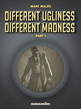 Different Ugliness Different Madness Tome 1: Part 1