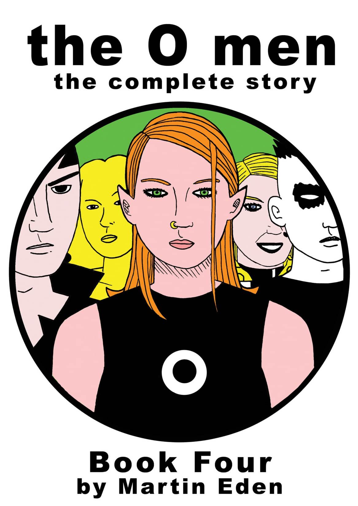 The O Men: The Complete Story: Book Four
