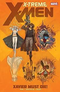 X-Treme X-Men Vol. 1: Xavier Must Die
