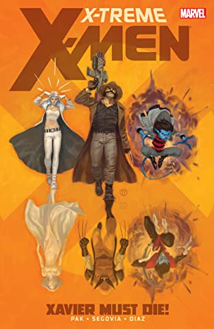 X-Treme X-Men Vol. 1: Xavier Must Die