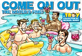 Troy Vol. 1: Come on Out, the Water's Fine!