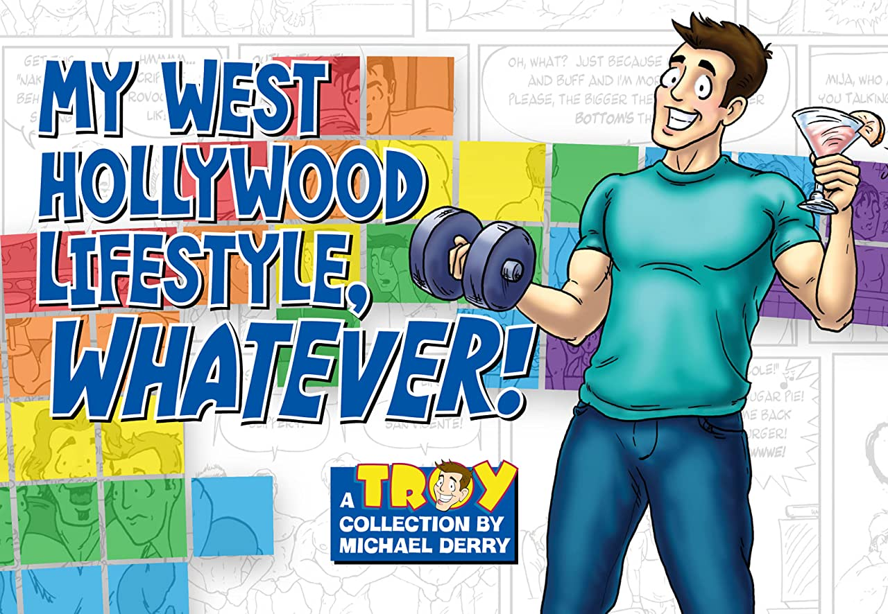 Troy Vol. 2: My West Hollywood Lifestyle, Whatever!