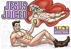 Troy Vol. 3: Jesus Juiced