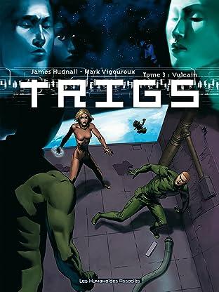 Trigs Tome 3: Vulcain
