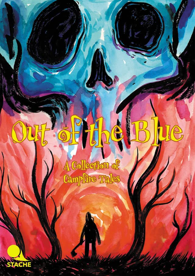 Out of the Blue Vol. 2: A Collection of Campfire Tales