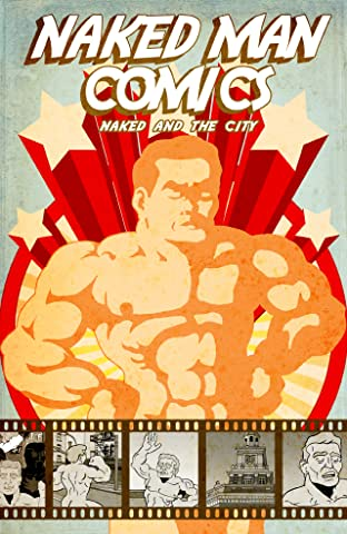 Naked Man Comics Vol. 1: Naked and The City