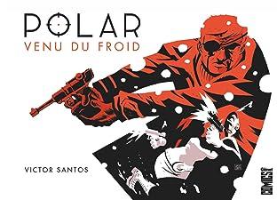Polar Vol. 1: Venu du froid