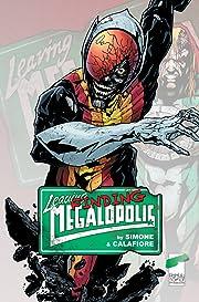 Leaving Megalopolis: Finding Megalopolis #1