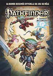Pathfinder Vol. 3: L'enfant de Lamashtu