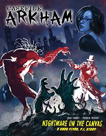 Casefile: ARKHAM Vol. 1: Nightmare on the Canvas
