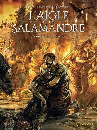 L'Aigle et la Salamandre Vol. 1: Naissance dans le brasier