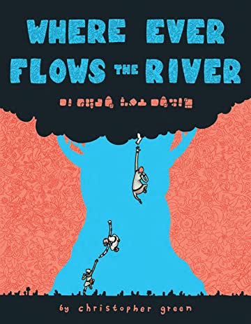 Where Ever Flows the River