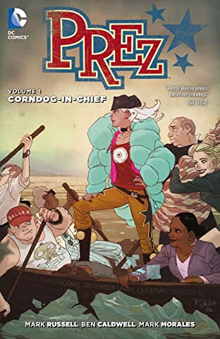 Prez (2015) Vol. 1: Corndog in Chief