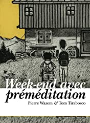 Week-end avec préméditation