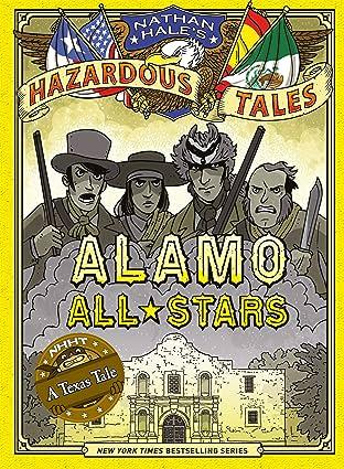 Nathan Hale's Hazardous Tales: Alamo All-Stars