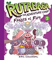 Rutabaga: the Adventure Chef Vol. 2: Feasts of Fury