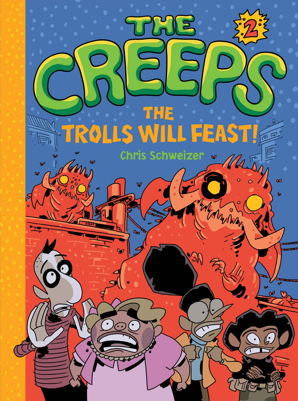 The Creeps Vol. 2: The Trolls Will Feast!
