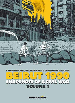 Beirut 1990: Snapshots of a Civil War Tome 1