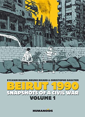 Beirut 1990: Snapshots of a Civil War Vol. 1