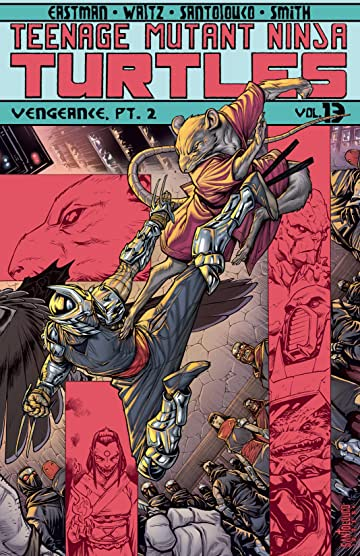 Teenage Mutant Ninja Turtles Vol. 13: Vengeance, Part 2