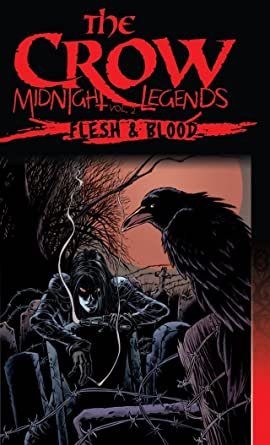 The Crow Midnight Legends Tome 2: Flesh & Blood