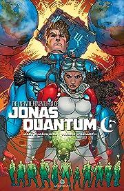 The Infinite Adventures of Jonas Quantum #6