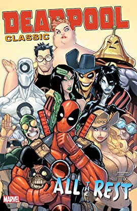 Deadpool Classic Tome 15: All The Rest