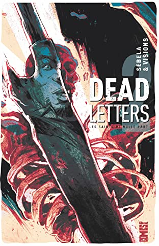 Dead Letters Vol. 2: Les saints de nulle part