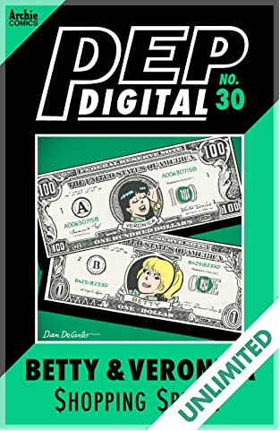PEP Digital #30: Betty & Veronica $hopping $pree!