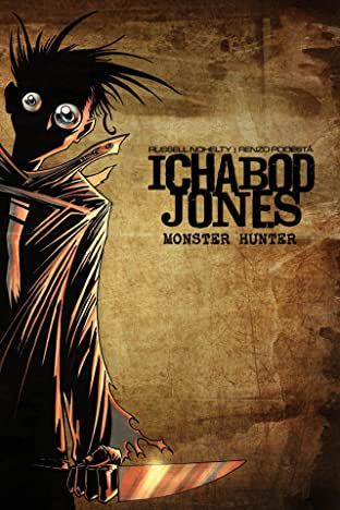 Ichabod Jones: Monster Hunter #1